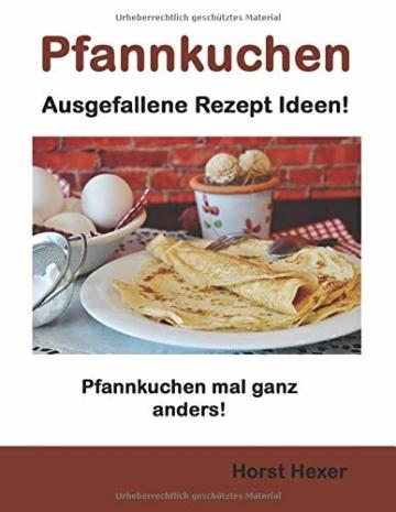 Pfannkuchen - Ausgefallene Rezept Ideen: Pfannkuchen mal ganz anders - 1