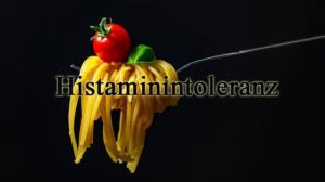 Histaminose (Histaminintoleranz)